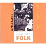 Polish Folk Music Volume 02 - Kapela Gacoki