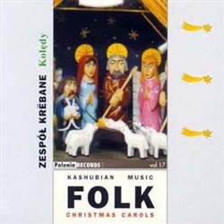 Polish Folk Music Volume 17: Kashubian Folk Music - Koledy - Zespol Krebane