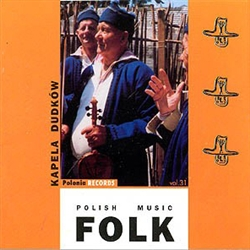 Polish Folk Music Volume 31 - Kapela Dudkow