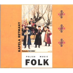 Polish Folk Music Volume 32 - Kapela Retmany