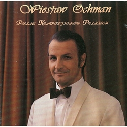 Wieslaw Ochman - Songs of Polish Composers