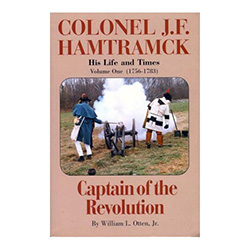 Who was Colonel J.F. Hamtramck? Where did he come from? How did he become an influential figure? What training did he have to prepare him for the challenges he would meet? The answers are found in the years of the American Revolution when his life was cas