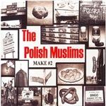 The Polish Muslims Make #2, Volume 2