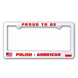 Proud to be Polish-American License Plate Frame