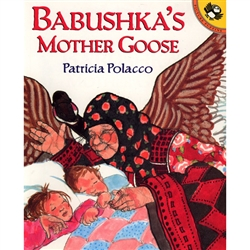 Babushka's Mother Goose- In this Russian-flavored Mother Goose treasury, Patricia Polacco tells and illustrates rhymes and stories, some new, some that she heard from her own Russian grandmother, and passed on to her own children.