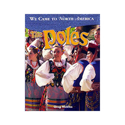 The Poles - A We Came To North America series book written for students reading levels 8-14. 
