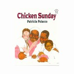 "Chicken Sunday is a multi-ethnic Easter story. To thank Miss Eula for her wonderful Sunday chicken dinners, three children (a young Russian girl and her African American ""brothers"") sell decorated eggs to buy her a beautiful Easter hat."