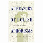 A selection of his aphorisms opens this collection, which comprises 225 aphorisms by eighty Polish writers, many of them well known in their native land. A selection of thirty Polish proverbs is included representing some uniquely Polish expressions of un