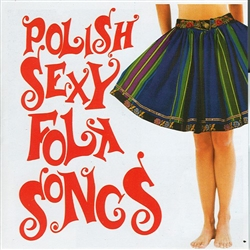 Polish Folk Music Volume 41 - Kapela Graboszczanie - Polish Sexy Folk Songs