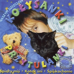 A selection of twenty popular Polish children's lullabies performed by a variety of artists.  Perfect for bedtime.