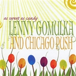As Sweet As Candy - Lenny Gomulka And Chicago Push