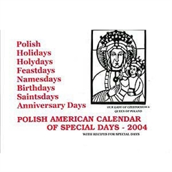 Polish American Calendar of Special Days, 2004