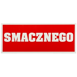 Smacznego (Translated: Good Eating).  The Polish version of bon appetit!
