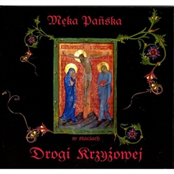 Meka Panska W Stacjach Drogi Krzyzowej - The Stations of the Cross Sung In Polish