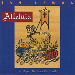 Jan Lewan - Alleluia - Lenten and Easter Songs