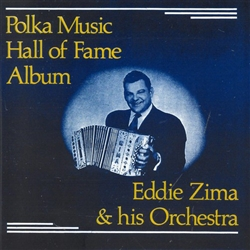 Eddie Zima & His Orchestra - Polka Music Hall Of Fame Album