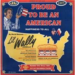 Li'l Wally Presents Proud To Be An American