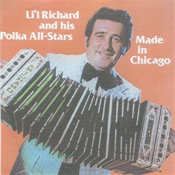 Made In Chicago By Li'l Richard and His Polka All-Stars