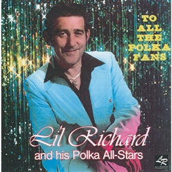 To All The Polka Fans By Li'l Richard And His Polka All-Stars