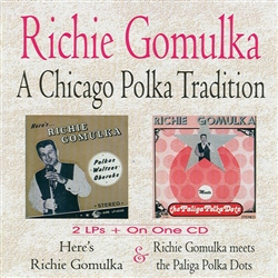 Two LP's on one CD and additional bonus tracks. Here's Richie Gomulka originally recorded on January 29, 1973. Richie Gomulka Meets The Paliga Polka Dots originally recorded on August 19, 1974. Bonus Tracks record in 1969 and 1970.