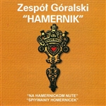 Traditional music from the Polish mountains performed by a local group, Hamernik. This 22 member ensemble includes 5 musicians and 17 male and female singers.