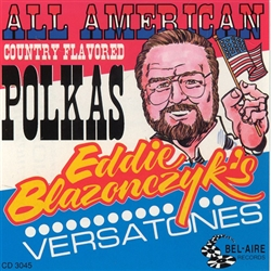 All American Country Flavored Polkas by Eddie Blazonczyk's Versatones