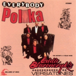 Everybody Polka by Eddie Blazonczyk's Versatones