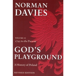 God's Playground: A History of Poland, Volume 2, 1795 to the Present by Norman Davies,  Revised Edition.  Norman Davies's classic history of Poland has been revised and fully updated with two new chapters to bring the story to the end of the 20th century.