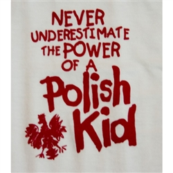 Never Underestimate the Power of a Polish Kid T-Shirt, Children's
