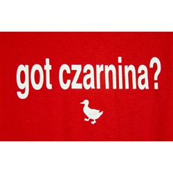 Czarnina is duck's blood soup, a delicious treat and a delicious shirt.