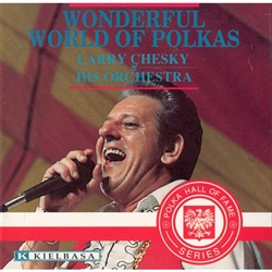 Wonderful World Of Polkas - Larry Chesky & His Orchestra
