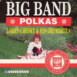Big Band Polkas - Larry Chesky & His Orchestra