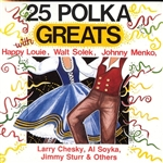 "This CD, ""25 Polka Greats"", is a wonderful compilation of that golden period, showcasing hits from Happy Louie, Walt Solek, Johnny Menko, Larry Chesky, Al Soyka, Jimmy Sturr and many others.  A great addition to your music collection."