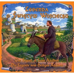 Legends of Poland: The Legend of Saint Adalbert - Legendy O Swietych Wojciechu