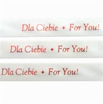 'Dla Ciebie * For You!' Ribbon: White with Red Metallic