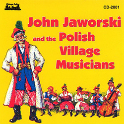 John Jaworski and the Polish Village Musicians