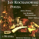 Jan Kochanowski Poezja I Muzyka 1530 - 1584.  Poems and music by Jan Kochanowski, probably the most eminent Slavic poet until the beginning of the 19th century.