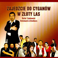 Zajedzcie Do Cyganow W Zloty Las - Come To The Gypsies In The Golden Forest