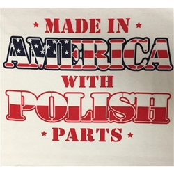 Made in America with Polish Parts T-Shirt, Adult