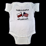 "This 100% cotton youth T-shirt, baby onesie romper, emblazoned with the saying ""Made in America with Polish Parts""."
