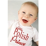 "This 100% cotton youth T-shirt, baby onesie romper, emblazoned with the saying ""Little Polish Prince""."