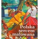 Polska Sercem Malowana - Poland Painted With A Heart - Works of Zofia Stryjenska
