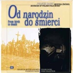 Od Narodzin Do Smierci - From Birth To Death