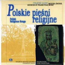 Polish Radio Folk Collection Volume 25 - Polskie Piesni Religijne - Polish Religious Songs