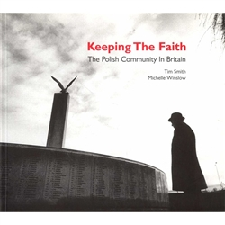 Keeping The Faith - Britain's Polish community settled in this country in the aftermath of World War Two. Using archive and contemporary photographs and oral history this book tells the extraordinary story of Polish people who have made Britain their home