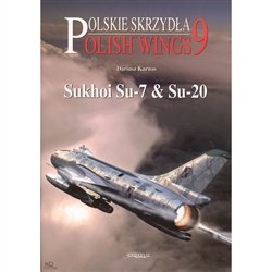 Polskie Skrzydla - Polish Wings No 9 - Sukhoi Su-7 & Su-20 describes and illustrates all these Polish Sukhois, with full details of all the airframes and their fates, detailed description of colour schemes, markings and many colour photos and profiles.