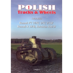 Polish Tracks & Wheels - Renault R35/40; Hotchkiss H35/39. The first in a series on Polish army vehicles. It tells the story of three major tanks, of French origin, used by the Polish army in the 1930s, some in use at the time of the German invasion.