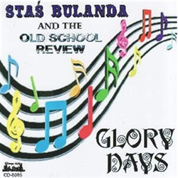 "Along with Bernie Gorak, Steve Fornek, Marty Drazek and John Furmaniak, The Old School Review completed its CD entitled ""Glory Days"" in 2009. Featured on this and many of Stas' recordings is his son Tommy, an excellent drummer and sound engineer"