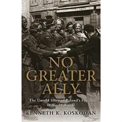 Exclusive Autographed Copies  - No Greater Ally - The Untold Story Of Poland's Forces In World War II