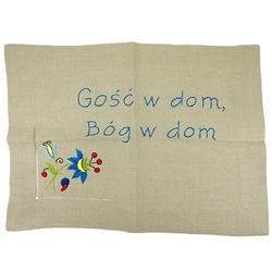 If you have been to Poland you know that there is nothing quite like Polish hospitality.  This hand embroidered linen cloth features Kashubian flowers and probably the best known of all Polish sayings, Gosc w dom Bog w dom - A Guest in the home is God in
